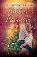 Amber Passion (The Enchanters Series Book 3)