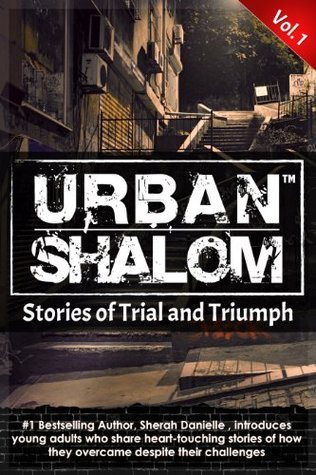 Urban Shalom: Stories of Trial and Triumph, Vol. 1 Sherah Danielle Thompson