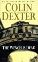 The Wench Is Dead (Inspector Morse, #8)