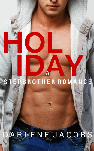 Holiday: A Stepbrother Romance (Book #3) Darlene Jacobs