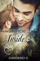 Wake Me Up Inside (Mates Collection)