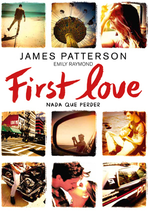 First Love: Nada que perder James Patterson