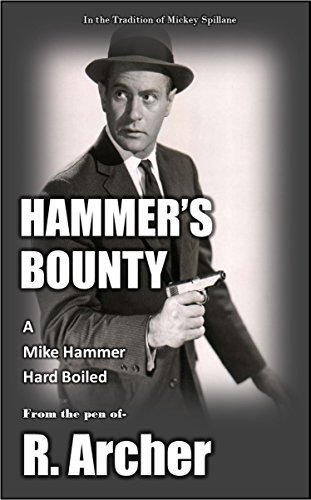 Hammers Bounty: A Mike Hammer Hard-Boiled Short R. Archer
