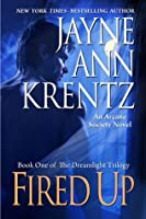 Fired Up (Arcane Society, #7) (Dreamlight Trilogy, #1)