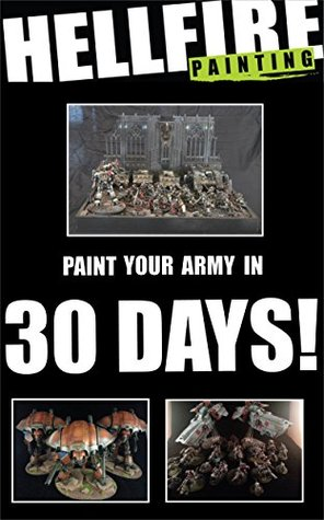 Paint Your Army in 30 Days!  by  Max Dubois
