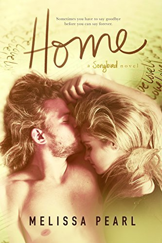Home (Songbird #4)  by  Melissa Pearl