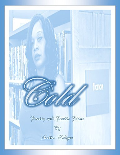 Cold: Poetry and Poetic Prose Aletta Hodges