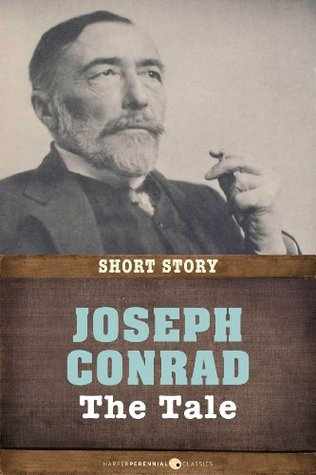 The Tale: Short Story  by  Joseph Conrad