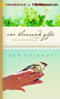 One Thousand Gifts Devotional: Reflections on Finding Everyday Graces