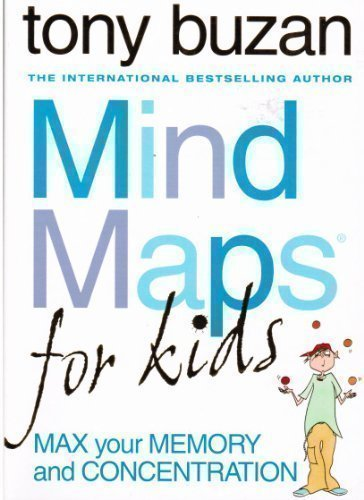 Mind Maps for Kids - Max your Memory and Concentration  by  Tony Buzan