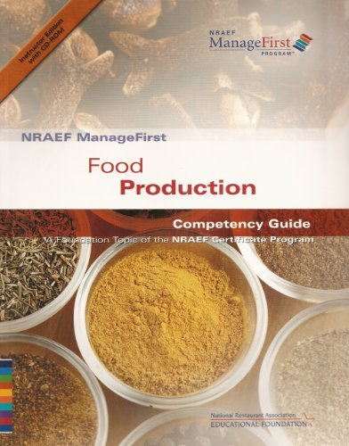 NRAEF ManageFirst: Food Production Competency Guide: A Foundation Topic of the NRAEF Certificate Program  by  National Restaurant Association