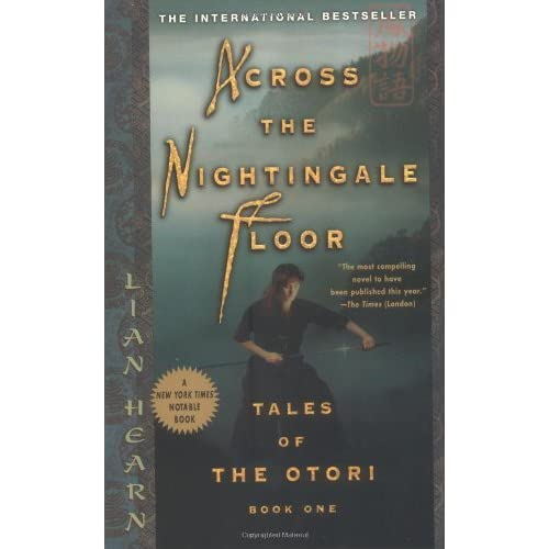Across The Nightingale Floor (Tales Of The Otori, #1) By