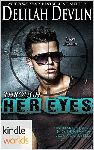 Through Her Eyes (Uncharted SEALs, #3) Delilah Devlin