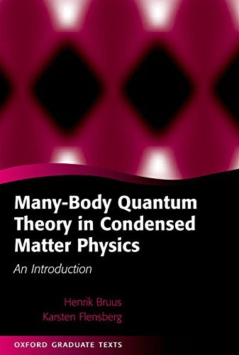 Many-Body Quantum Theory in Condensed Matter Physics: An Introduction  by  Henrik Bruus