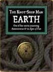 The Knot-Shop Man: Earth  by  David Whiteland