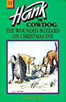 The Wounded Buzzard on Christmas Eve (Hank the Cowdog, 13)