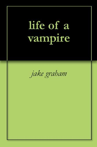 life of a vampire Jake Graham