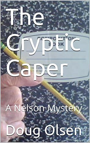 The Cryptic Caper: A Nelson Mystery (The Nelson Mysteries Book 3)  by  Doug Olsen