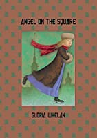 Angel on the Square (Russian Saga)