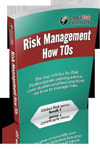 RISK MANAGEMENT HOW TOS (Global Risk Book 1) Bryan Whitefield