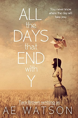 All the Days that End with Y Tara Brown