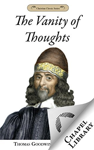The Vanity of Thoughts  by  Thomas Goodwin