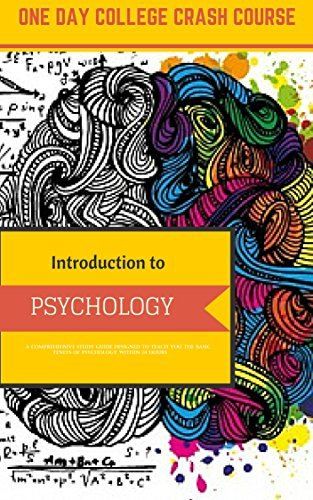 One Day College Crash Course: Introduction to Psychology  by  D. Bailey