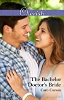 Mills & Boon : The Bachelor Doctor's Bride (The Doctors MacDowell Book 3)
