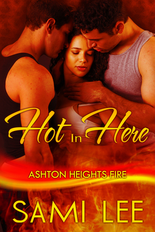 Hot In Here (Ashton Heights Fire # 3)  by  Sami Lee