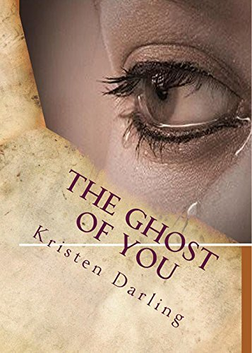 The Ghost of You  by  Kristen Darling