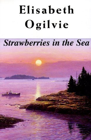 Strawberries in the Sea (Lovers Trilogy, #3)  by  Elisabeth Ogilvie
