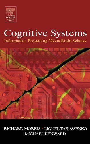 Cognitive Systems - Information Processing Meets Brain Science Richard G M Morris