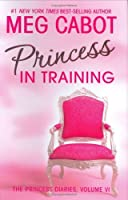 Princess in Training (The Princess Diaries, #6)