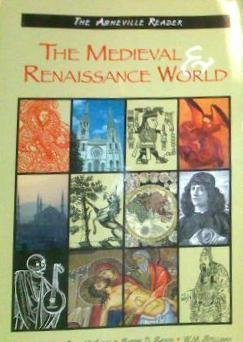 The Asheville Reader: the Medieval and Renaissance World  by  Cynthia O. Ho