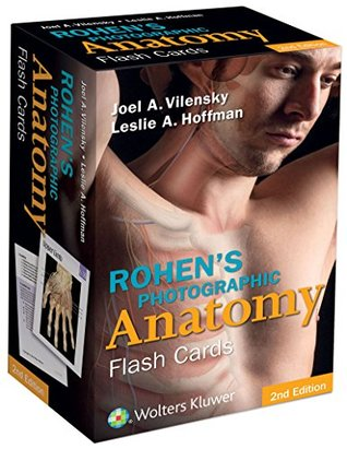 Rohens Photographic Anatomy Flash Cards  by  Joel A. Vilensky