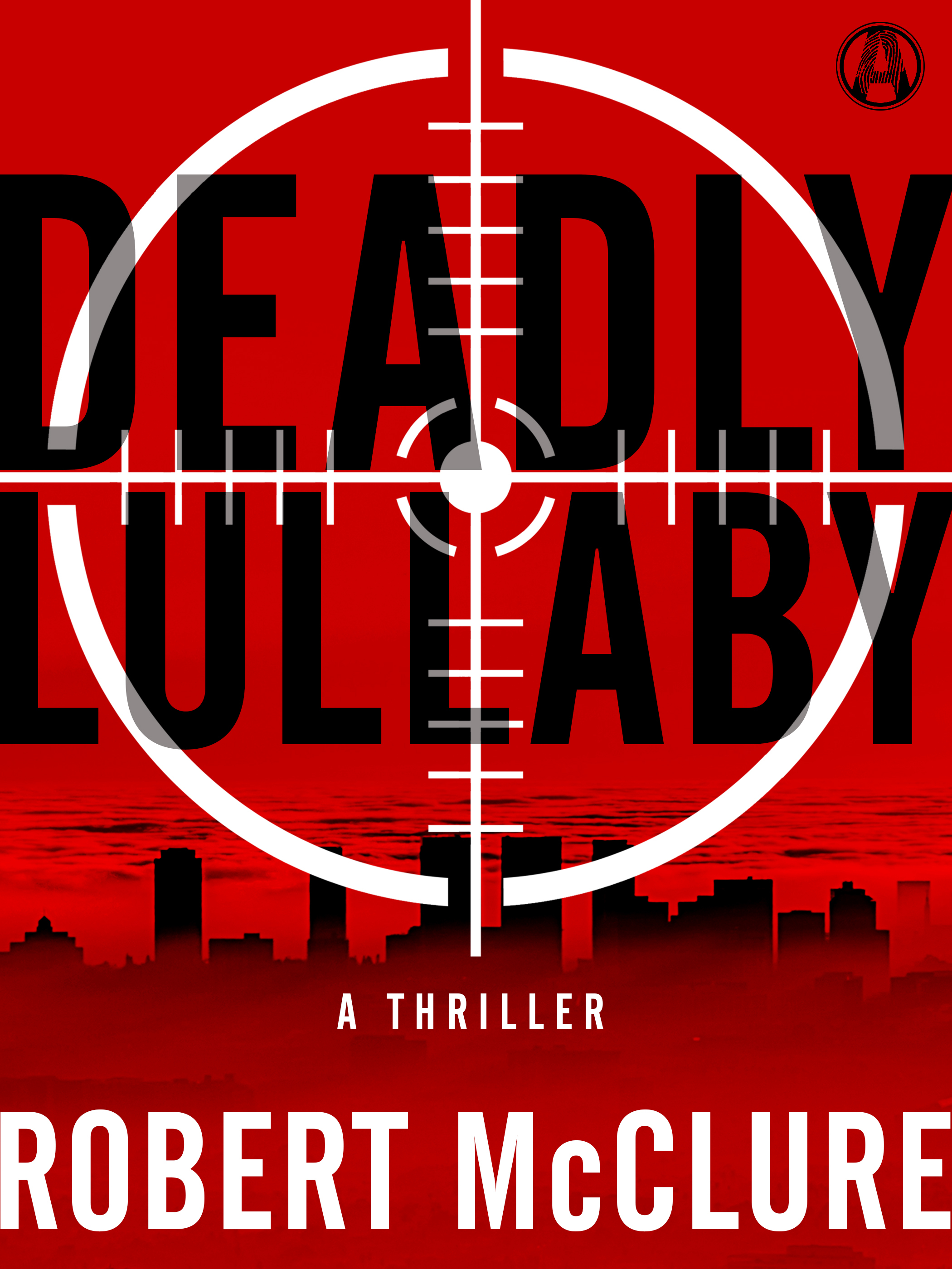 Deadly Lullaby: A Thriller  by  Robert   McClure