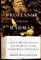 The Professor & the Madman: A Tale of Murder, Insanity & the Making of the Oxford English Dictionary