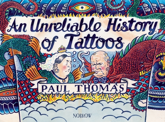 An (Un)Reliable History of Tattoos Paul Thomas