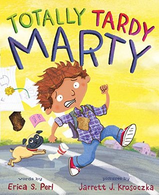 Totally Tardy Marty  by  Erica S Perl