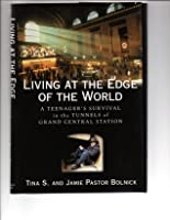 """""""Living at the Edge of the World: A Teenager's Survival in the Tunnels of Grand Central Station"""""""