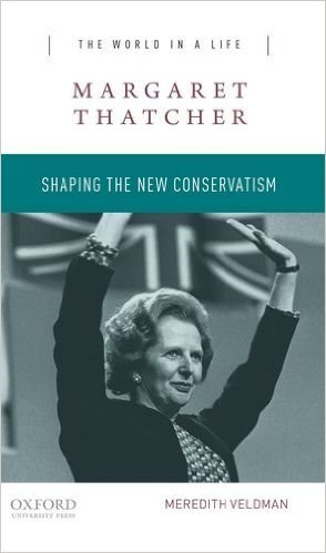 Margaret Thatcher: Shaping the New Conservatism  by  Meredith Veldman