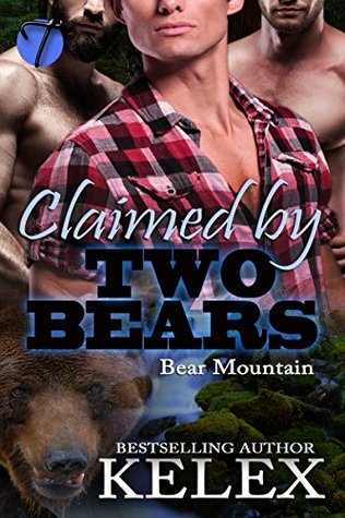 Claimed  by  Two Bears (Bear Mountain Book 2) by Kelex