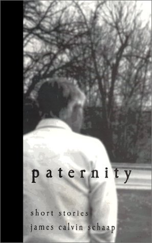 Paternity  by  James Calvin Schaap