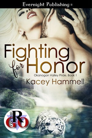 Fighting for Honor, Okanogan Valley Pride, Book 1  by  Kacey Hammell