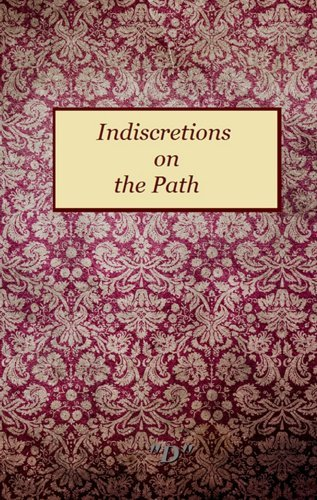 Indiscretions on the Path: The Poetic Aphorisms of The Mystic D D.