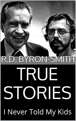 TRUE STORIES: I Never Told My Kids  by  R.D. Byron-Smith