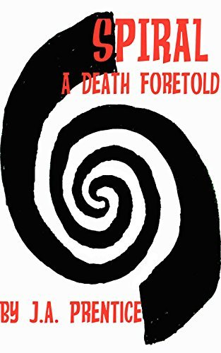 Spiral: A Death Foretold  by  J.A. Prentice