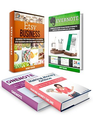 Etsy Box Set: 8 Easy Ways To Master OneNote and Evernote to Accomplish Any Goal plus 46 Useful Tips for Building a Successful Etsy Business & Earn Money ... (OneNote, Evernote, Making Money Online) Donna Black