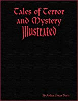 Tales of Terror and Mystery (Illustrated)