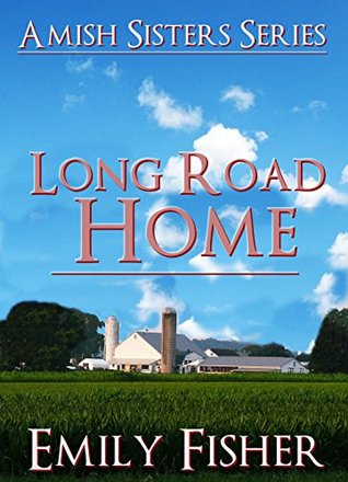 ROMANCE: Long Road Home (Amish Rumspringa Romance Book 1) (Amish Sisters Series) Emily Fisher